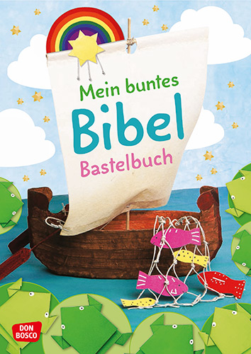 Mein buntes Bibelbastelbuch