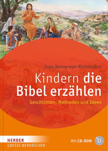 Kindern die Bibel erzählen (mit CD-ROM)