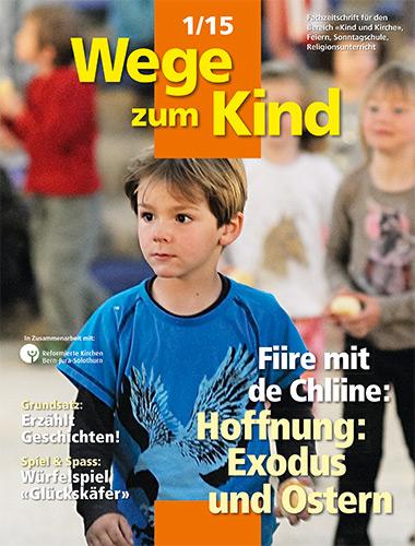 WzK 1/2015: Fiire-Heft: Hoffnung: Exodus und Ostern
