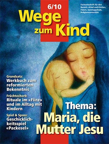 WzK 6/2010: Maria, die Mutter Jesu