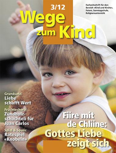 WzK 3/2012: Fiire-Heft: Gottes Liebe zeigt sich