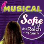 Musical «Sofie und das Reich von Ruach»