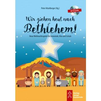 Wir ziehen heut nach Bethlehem